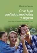 CRIAR HIJOS CONFIADOS, MOTIVADOS Y SEGUROS