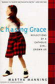 Chasing Grace: Reflections of a Catholic Girl, Grown Up