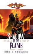 Shadow of the Flame: The Taladas Trilogy, Vol. 3