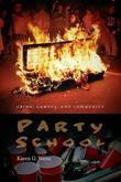 Party School: Crime, Campus, and Community
