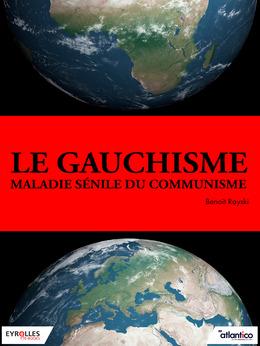 Le gauchisme, maladie sénile du communisme