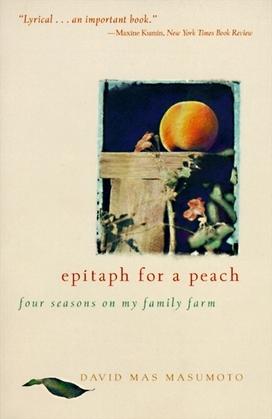 Epitaph for a Peach: Four Seasons on My Family Farm