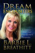 Dream Encounters: Seeing Your Destiny from God's Persepctive