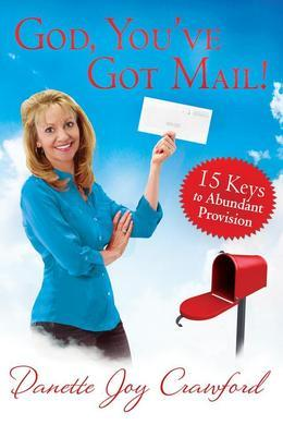 God, You've Got Mail: 15 Keys to Abundant Provision