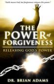 The Power of Forgiveness: Releasing God's Power