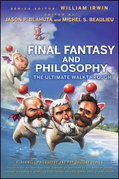 Final Fantasy and Philosophy: The Ultimate Walkthrough