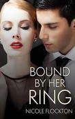 Nicole Flockton - Bound By Her Ring