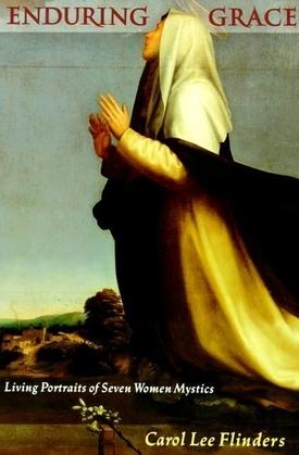 Enduring Grace: Living Portraits of Seven Women Mystics