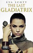 The Last Gladiatrix (Novella)