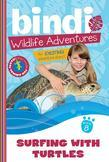Surfing with Turtles: Bindi Wildlife Adventures