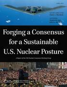 Forging a Consensus for a Sustainable U.S. Nuclear Posture