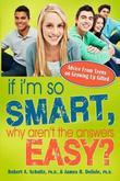 If I'm So Smart, Why Aren't the Answers Easy?: Advice from Teens on Growing Up Gifted