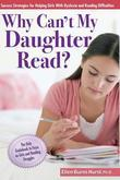 Why Can't My Daughter Read?: Success Strategies for Helping Girls with Dyslexia and Reading Difficulties