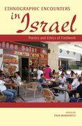 Ethnographic Encounters in Israel: Poetics and Ethics of Fieldwork