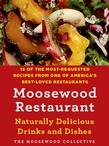 Moosewood Restaurant Naturally Delicious Drinks and Dishes