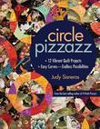 "Circle Pizzazz: 12 Vibrant Quilt Projects a Cents Easy Curvesa ""Endless Possibilities"