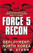 Force 5 Recon: Deployment: North Korea