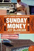 Sunday Money: A Year Inside the NASCAR Circuit