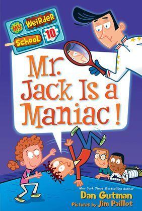 My Weirder School #10: Mr. Jack Is a Maniac!
