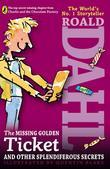 The Missing Golden Ticket and Other Splendiferous Secrets