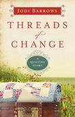 Threads of Change: A Quilting Story (Part 1)