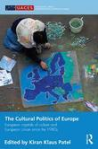 The Cultural Politics of Europe: European Capitals of Culture and European Union Since the 1980s