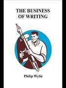 The Business of Writing: WRITING NON-FICTION FOR SUCCESSFUL PUBLICATION
