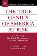The True Genius of America at Risk: Are We Losing Our Public Universities to de Facto Privatization?