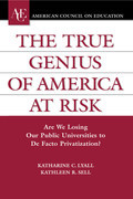 The True Genius of America at Risk: Are We Losing Our Public Universities to De Facto Privatization?