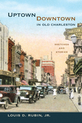 Uptown/Downtown in Old Charleston: Sketches and Stories