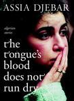 The Tongue's Blood Does Not Run Dry: Algerian Stories