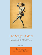 The Stage's Glory: John Rich (1692-1761)