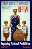 Repealing National Prohibition: Second Edition
