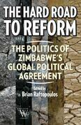 The Hard Road to Reform: The Politics of Zimbabwe's Global Political Agreement