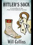 Hitler's Sock: A Novella in the Pratt International Series