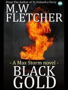 Black Gold: A Max Storm Novel