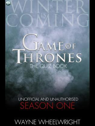 Game of Thrones the Quiz Book - Season One