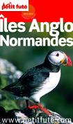 Îles Anglo-Normandes 2013-2014 Petit Futé (avec cartes, photos + avis des lecteurs)