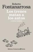 Los trenes matan a los autos y otros cuentos