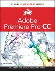 Premiere Pro CC: Visual QuickStart Guide