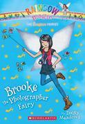 The Fashion Fairies #6: Brooke the Photographer Fairy: A Rainbow Magic Book