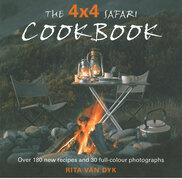 The 4 X 4 Safari Cookbook: Over 180 new recipes and 30 full-colour photographs