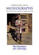 Museographs: The Cherokee, Ani'-Yun'wiya