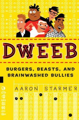 Dweeb: Burgers, Beasts, and Brainwashed Bullies