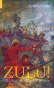 Zulu!: The Battle for Rorke's Drift 1879