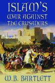 Islam's War Against the Crusaders