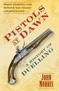 Pistols at Dawn: A History of Duelling
