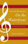 Leonard Bernstein's On the Waterfront: A Film Score Guide