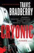 Travis Bradberry - Cryonic: A Zombie Novel