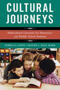 Cultural Journeys: Multicultural Literature for Elementary and Middle School Students